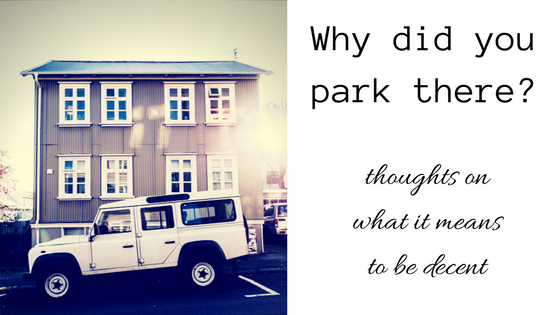 Why did you park there-